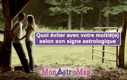 Ce que vous devez éviter avec votre partenaire de vie selon son signe astrologique