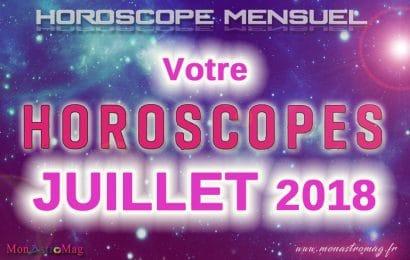 Horoscope Mensuel JUILLET 2018