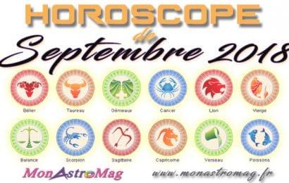 Horoscope Mensuel SEPTEMBRE 2018