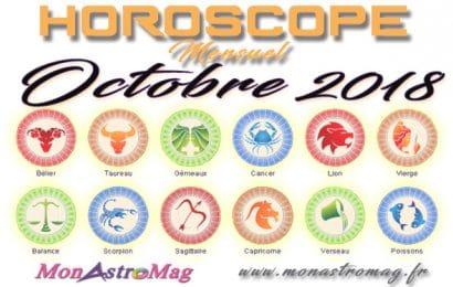 Horoscope mensuel OCTOBRE 2018