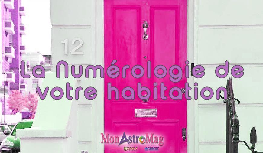 La Numérologie de votre Maison