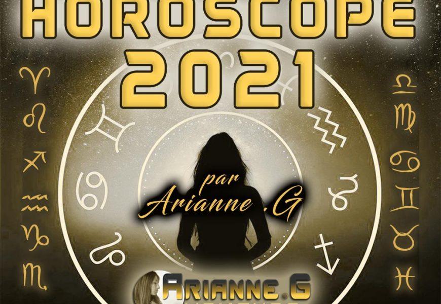 Horoscope Annuel 2021 sur Arianne .G Voyance